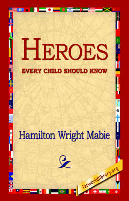 Heroes Every Child Should Know (Hardback)