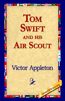 Tom Swift and His Air Scout (Hardback)