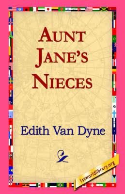 Aunt Jane's Nieces (Paperback)