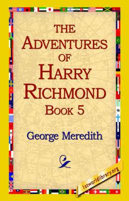 The Adventures of Harry Richmond, Book 5 (Hardback)
