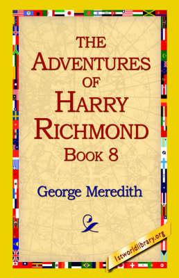 The Adventures of Harry Richmond, Book 8 (Hardback)
