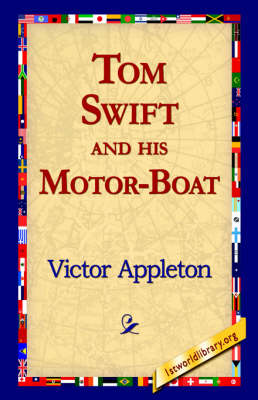 Tom Swift and His Motor-Boat (Hardback)