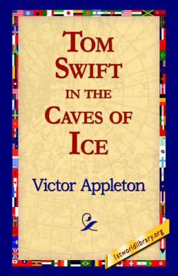 Tom Swift in the Caves of Ice (Hardback)