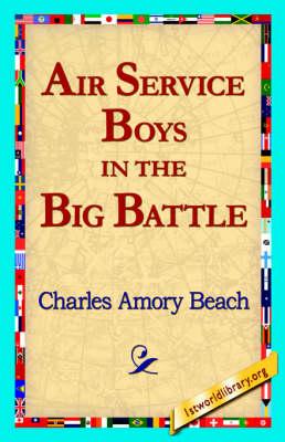 Air Service Boys in the Big Battle (Hardback)