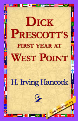 Dick Prescott's First Year at West Point (Hardback)
