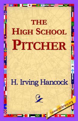 The High School Pitcher (Hardback)