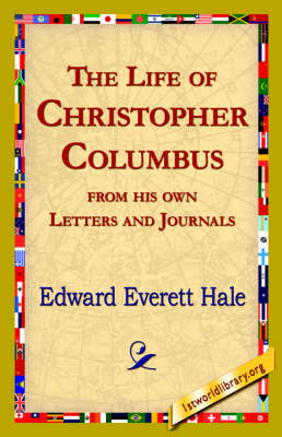 The Life of Christopher Columbus from His Own Letters and Journals (Hardback)
