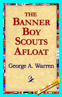 The Banner Boy Scouts Afloat (Hardback)