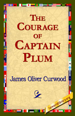 The Courage of Captain Plum (Hardback)