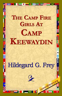 The Camp Fire Girls at Camp Keewaydin (Hardback)
