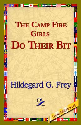 The Camp Fire Girls Do Their Bit (Hardback)