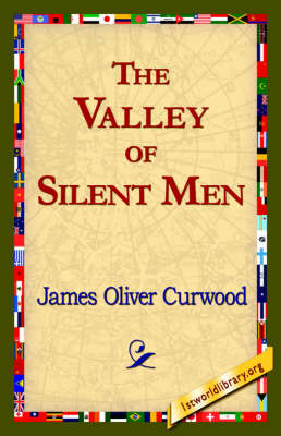 The Valley of Silent Men (Paperback)