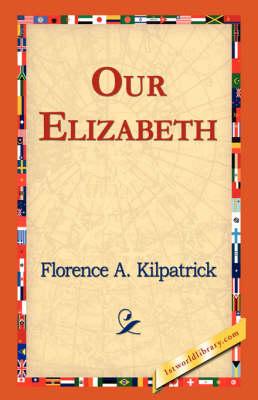 Our Elizabeth (Hardback)