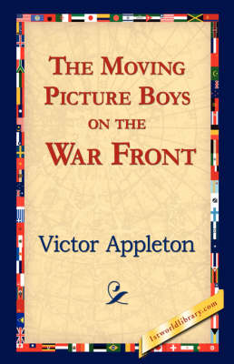 The Moving Picture Boys on the War Front (Hardback)