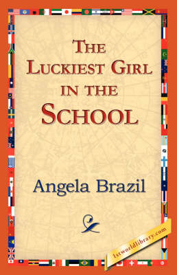 The Luckiest Girl in the School (Hardback)