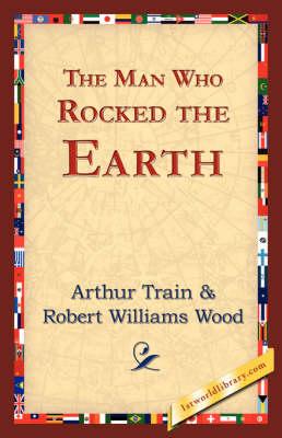 The Man Who Rocked the Earth (Hardback)