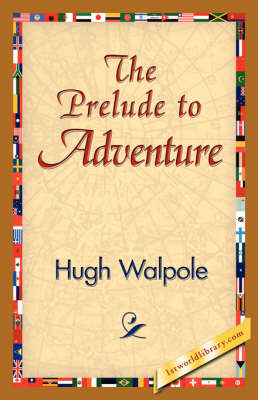 The Prelude to Adventure (Hardback)