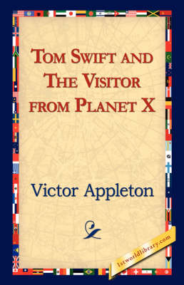 Tom Swift and the Visitor from Planet X (Paperback)