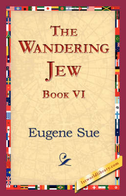 The Wandering Jew, Book VI (Paperback)