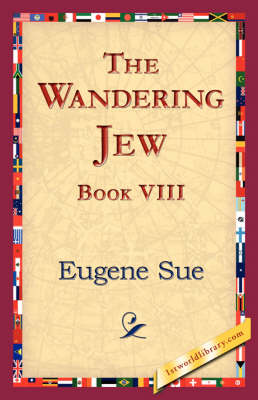 The Wandering Jew, Book VIII (Paperback)