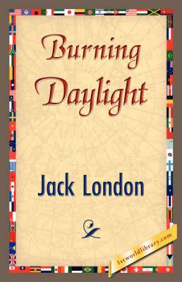Burning Daylight (Hardback)