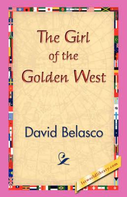 The Girl of the Golden West (Hardback)
