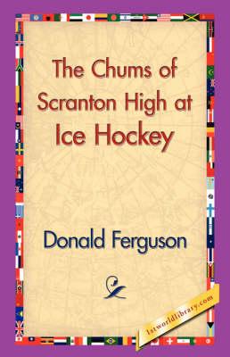 The Chums of Scranton High at Ice Hockey (Hardback)
