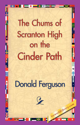 The Chums of Scranton High on the Cinder Path (Hardback)