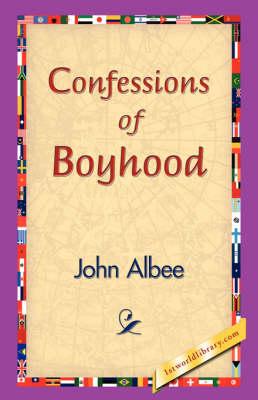 Confessions of Boyhood (Hardback)
