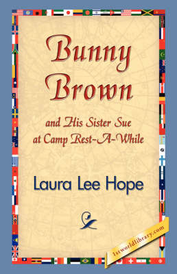 Bunny Brown and His Sister Sue at Camp Rest-A-While - Bunny Brown and His Sister Sue (Hardcover) (Hardback)