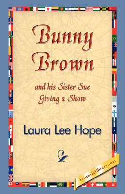 Bunny Brown and His Sister Sue Giving a Show - Bunny Brown and His Sister Sue (Hardcover) (Hardback)