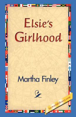 Elsie's Girlhood (Hardback)