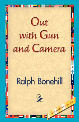 Out with Gun and Camera (Hardback)