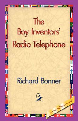 The Boy Inventors' Radio Telephone (Hardback)