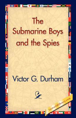 The Submarine Boys and the Spies (Hardback)