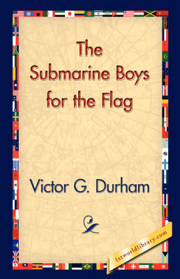 The Submarine Boys for the Flag (Hardback)