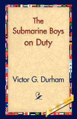 The Submarine Boys on Duty (Hardback)