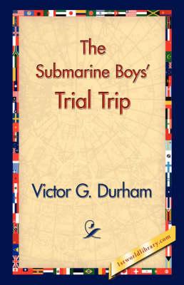 The Submarine Boys' Trial Trip (Hardback)