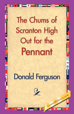 The Chums of Scranton High Out for the Pennant (Paperback)