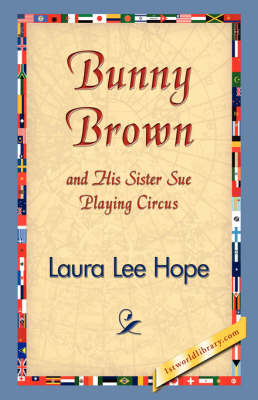 Bunny Brown and His Sister Sue Playing Circus - Bunny Brown and His Sister Sue (Paperback) (Paperback)