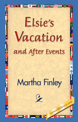 Elsie's Vacation and After Events (Paperback)