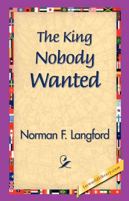 The King Nobody Wanted (Hardback)