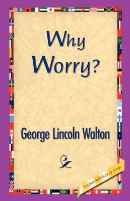 Why Worry? (Hardback)