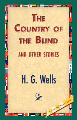 The Country of the Blind, and Other Stories (Hardback)