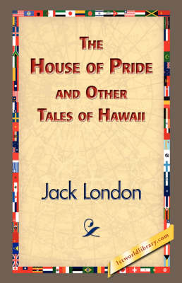 The House of Pride and Other Tales of Hawaii (Hardback)