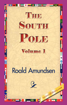 The South Pole, Volume 1 (Hardback)