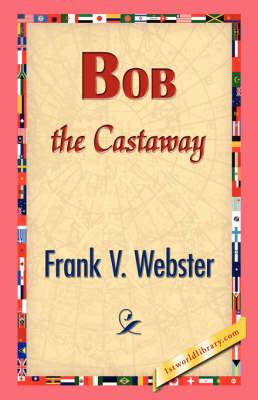 Bob the Castaway (Paperback)