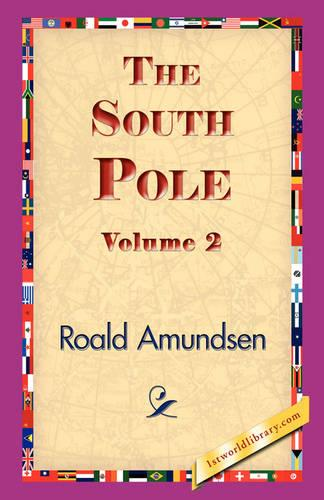 The South Pole, Volume 2 (Paperback)
