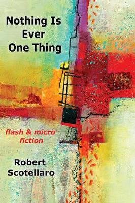 Nothing Is Ever One Thing (Paperback)