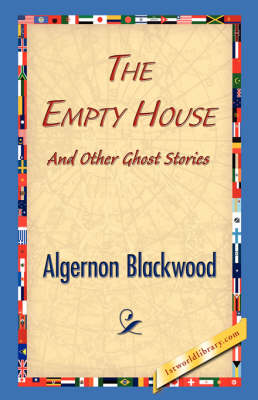 The Empty House and Other Ghost Stories (Hardback)
